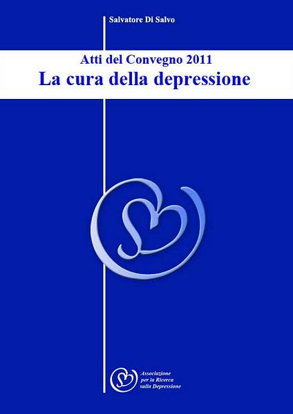 La cura della depressione - Atti Convegno 2011